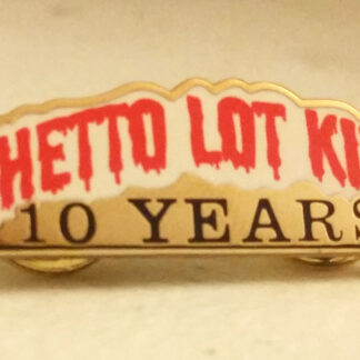 Ghetto lot kids 10 year pin