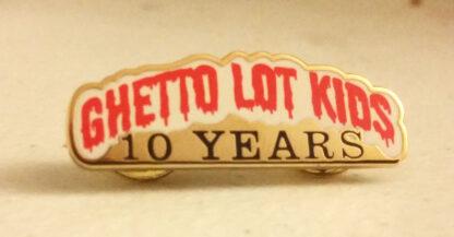 Ghetto lot kids 10 year pin